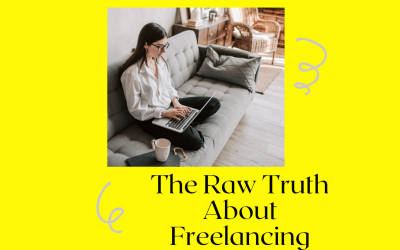 The Raw Truth About Freelancing – benefits of working from home