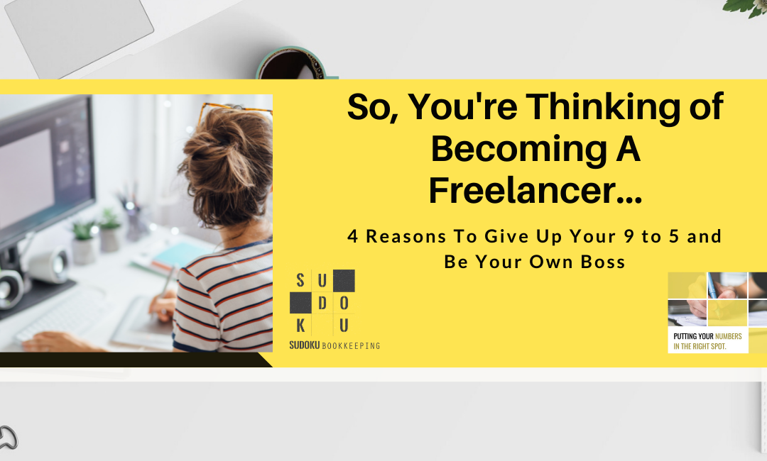 So, You're Thinking of Becoming A Freelancer…