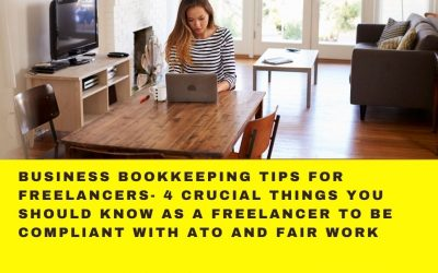 Keeping Your Business Compliant with ATO: 4 Crucial Things You Should Know As A Freelancer